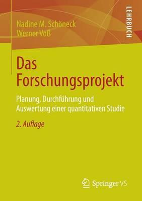 Das Forschungsprojekt: Planung, Durchfuhrung Und Auswertung Einer Quantitativen Studie