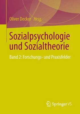 Sozialpsychologie Und Sozialtheorie: Band 2: Forschungs- Und Praxisfelder