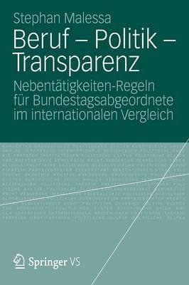 Beruf - Politik - Transparenz: Nebentatigkeiten-Regeln Fur Bundestagsabgeordnete Im Internationalen Vergleich
