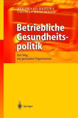 Betriebliche Gesundheitspolitik: Der Weg Zur Gesunden Organisation