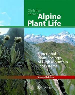 Alpine Plant Life: Functional Plant Ecology of High Mountain Ecosystems