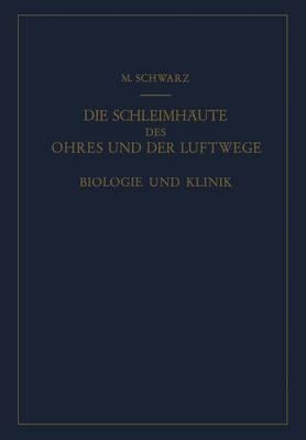 Die Schleimhaute Des Ohres Und Der Luftwege.: Biologie Und Klinik.