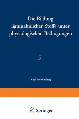 Die Bildung Ligninahnlicher Stoffe Unter Physiologischen Bedingungen