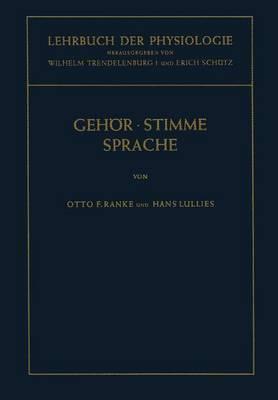 Lehrbuch Der Physiologie in Zusammenhangenden Einzeldarstellungen: Physiologie Des Gehars. Physiologie Der Stimme Und Sprache