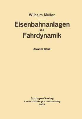 Eisenbahnanlagen Und Fahrdynamik: Zweiter Band Bahnlinie Und Fahrdynamik Der Zugforderung