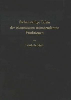 Siebenstellige Tafeln Der Elementaren Transzendenten Funktionen