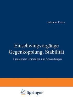 Einschwingvorgange Gegenkopplung, Stabilitat: Theoretische Grundlagen Und Anwendungen