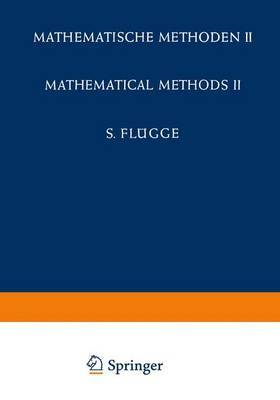 Encyclopedia of Physics / Handbuch der Physik: Mathematical Methods II / Mathematische Methoden II