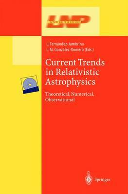 Current Trends in Relativistic Astrophysics: Theoretical, Numerical, Observational
