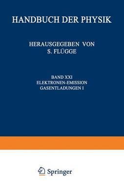 Elektronen-Emission. Gasentladungen I / Electron-Emission. Gas Discharges I