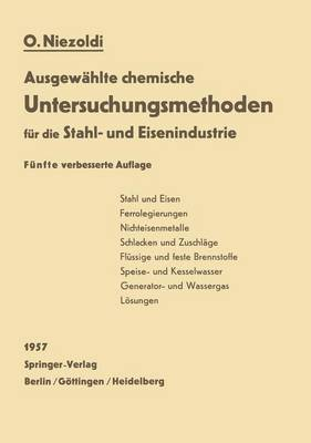 Ausgewahlte Chemische Untersuchungsmethoden Fur Die Stahl- Und Eisenindustrie