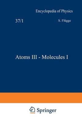 Atoms III - Molecules I / Atome III - Molekule I