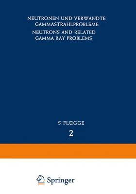 Neutrons and Related Gamma Ray Problems / Neutronen und Verwandte Gammastrahlprobleme