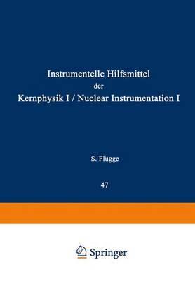 Instrumentelle Hilfsmittel Der Kernphysik I / Nuclear Instrumentation I