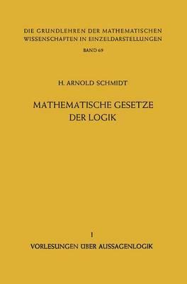 Mathematische Gesetze Der Logik: Teil 1: Vorlesungen A1/4ber Aussagenlogik
