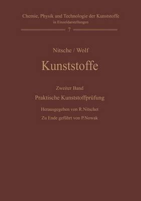 Kunststoffe. Struktur, Physikalisches Verhalten Und Prufung: Zweiter Band: Praktische Kunststoffprufung