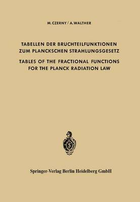 Tabellen der Bruchteilfunktionen zum Planckschen Strahlungsgesetz / Tables of the Fractional Functions for the Planck Radiation Law