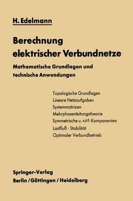Berechnung Elektrischer Verbundnetze: Mathematische Grundlagen Und Technische Anwendungen