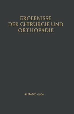Ergebnisse Der Chirurgie Und Orthopadie 46