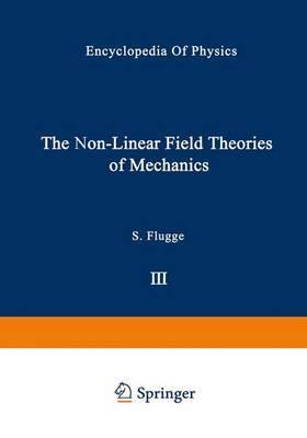 The Non-Linear Field Theories of Mechanics / Die Nicht-Linearen Feldtheorien der Mechanik