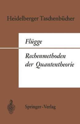 Rechenmethoden Der Quantentheorie: Elementare Quantenmechanik. Dargestellt in Aufgaben Und Lasungen