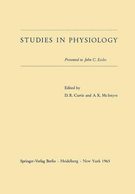 Studies in Physiology: Presented to John C. Eccles