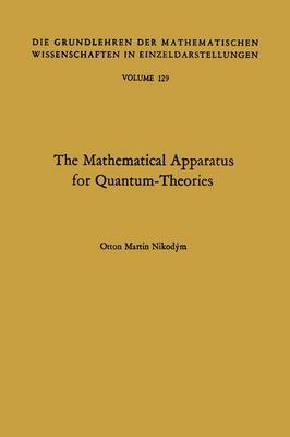 The Mathematical Apparatus for Quantum-Theories.: Based on the Theory of Boolean Lattices.