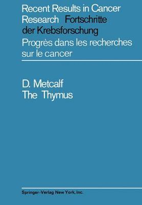 The Thymus: Its Role in Immune Responses, Leukaemia Development and Carcinogenesis