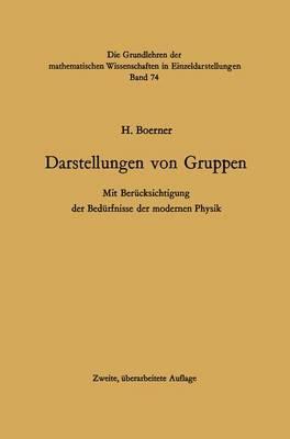 Darstellungen Von Gruppen: Mit Bera1/4cksichtigung Der Beda1/4rfnisse Der Modernen Physik