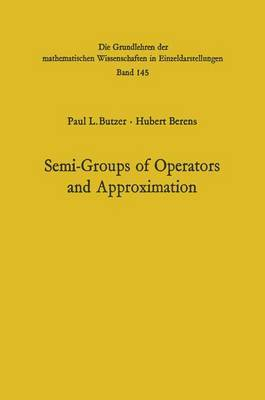 Semi-Groups of Operators and Approximation.