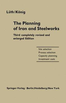 The Planning of Iron and Steelworks