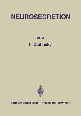 Neurosecretion: 4. International Symposium on Neurosecretion. 4e Symposium International Sur La Neurosecretion, Strasbourg 25 - 27 Juillet 1966