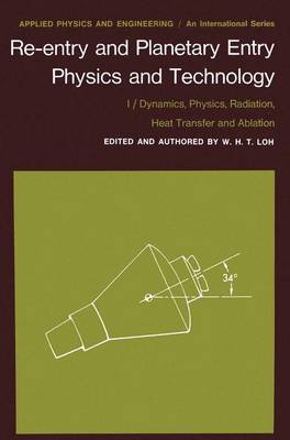 Re-Entry and Planetary Entry. Physics and Technology I: Dynamics, Physics, Radiation, Heat Transfer and Ablation