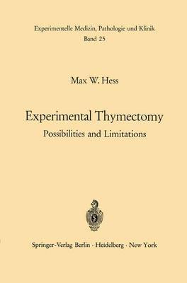 Experimental Thymectomy: Possibilities and Limitations