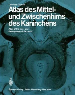 Atlas des Mittel- Und Zwischenhirns des Kaninches: Atlas of the Mes- and Diencephalon of the Rabbit