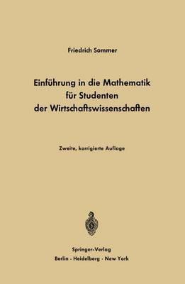 Einfuhrung in Die Mathematik Fur Studenten Der Wirtschaftswissenschaften: Fur Studenten Der Wirtschaftswissenschaften