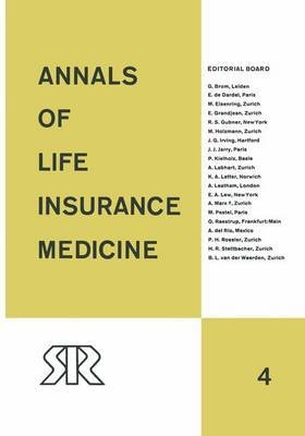 Annals of Life Insurance Medicine: Volume 4