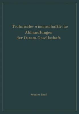 Technisch-Wissenschaftliche Abhandlungen Der Osram-Gesellschaft