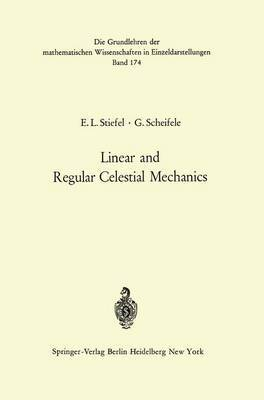 Linear and Regular Celestial Mechanics.: Perturbed Two-Body Motion, Numerical Methods, Canonical Theory