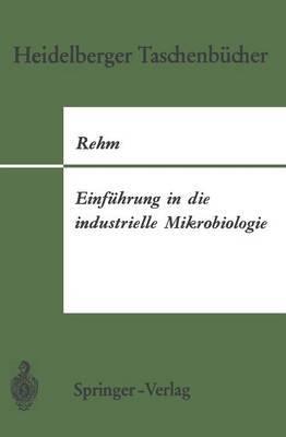 Einfuhrung in Die Industrielle Mikrobiologie