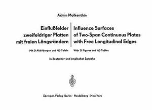Einfluafelder Zweifeldriger Platten Mit Freien Langsrandern / Influence Surfaces of Two-Span Continuous Plates with Free Longitudinal Edges