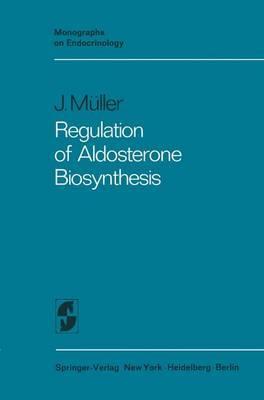 Regulation of Aldosterone Biosynthesis