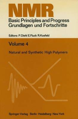 Natural and Synthetic High Polymers: Lectures Presented at the Seventh Colloquium on NMR Spectroscopy, April 13 - 17, 1970, Aachen