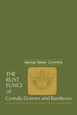 The Rust Fungi of Cereals, Grasses and Bamboos