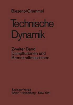 Technische Dynamik: Zweiter Band Dampfturbinen Und Brennkraftmaschinen