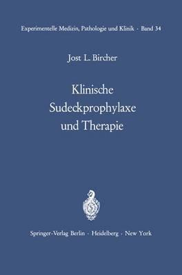 Klinische Sudeckprophylaxe Und Therapie: Tierexperimentelle Grundlagen Mit 22 Zum Teil Farbigen Abbildungen