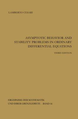 Asymptotic Behavior and Stability Problems in Ordinary Differential Equations