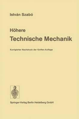 Hahere Technische Mechanik: Nach Vorlesungen