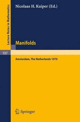 Manifolds - Amsterdam 1970: Proceedings