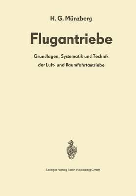 Flugantriebe: Grundlagen, Systematik Und Technik Der Luft- Und Raumfahrtantriebe